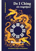 De I Tjing als wegwijzer - Angelika Hoefler, Piet Hein Geurink (ISBN 9789063782030)