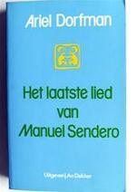 Het laatste lied van Manuel Sendero - Ariel Dorfman, Dick Bloemraad (ISBN 9789050710541)