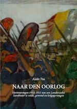 Naar den oorlog: Oorlogsdagboek 1914-1918
