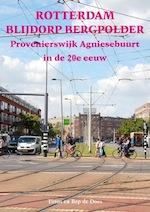 Rotterdam Blijdorp Bergpolder Provenierswijk en Agniesebuurt in de 20e eeuw - Tinus de Does, Bep de Does (ISBN 9789055342822)