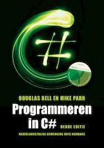 Programmeren in C#, 3e editie met MyLab NL toegangscode - Douglas Bell, Mike Parr, Kris Hermans (ISBN 9789043036139)