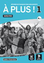 A plus 1 werkboek havo/vwo - Esther Eveleens, Margriet van Gelder, Suzan van de Rijt (ISBN 9789463250030)
