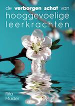 De verborgen schat van hooggevoelige leerkrachten - Rita Mulder (ISBN 9789492883278)