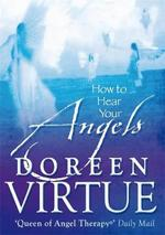 How to Hear Your Angels - Doreen Virtue (ISBN 9781401915414)