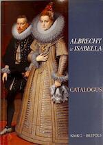 Albrecht & Isabella, 1598-1621 - Werner Thomas, Musées royaux d'art et d'histoire (belgium), Katholieke Universiteit te Leuven (1970- ) (ISBN 9782503507248)