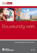 Kostenkengetallen bouwprojecten Bouwkundig werk 2019 (ISBN 9789492610225)