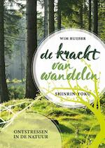 Kracht van het wandelen - Shinrin yoku - Wim Huijser (ISBN 9789463541039)