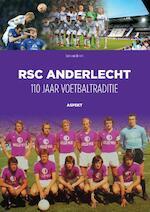 RSC Anderlecht: 110 jaar voetbaltraditie - Sam van Clemen (ISBN 9789463384889)
