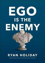 Ego Is the Enemy - Ryan Holiday (ISBN 9781591847816)
