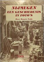 Nijmegen een geschiedenis in foto's