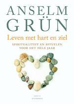 Leven met hart en ziel - Anselm Grün (ISBN 9789079956173)