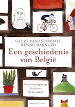 Geschiedenis van België. Voor nieuwsgierige kinderen en hun ouders - Geert Van Istendael, Benno Barnard