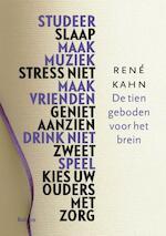 De tien geboden voor het brein - Rene Kahn, René S. Kahn (ISBN 9789460033391)