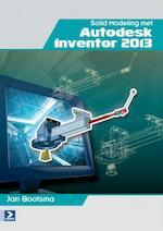 Solid modeling met autodesk inventor 2013