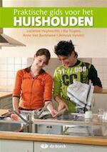 Huishoudkunde - praktische gids voor het huishouden - Lucienne Huybrechts, Ria Truyers, Anne Van Bastelaere, Anouk Vanolst (ISBN 9789045514888)