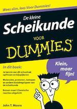De kleine Scheikunde voor Dummies - John T. Moore (ISBN 9789043020855)