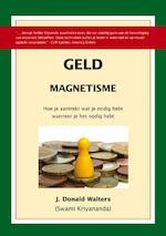 Geld Magnetisme - J.D. Walters, Kriyananda (ISBN 9789080970229)