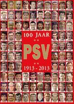 100 jaar PSV - Hugo Borst, Jacques Hendriks, Guus van Holland, Kees Jansma (ISBN 9789491555107)