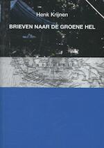 Brieven naar de groene hel - Henk Krijnen (ISBN 9789057861345)