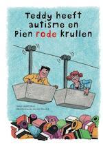 Teddy heeft autisme en Pien rode krullen - Ingrid Mous (ISBN 9789079603336)