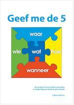 Geef me de 5 - Colette de Bruin (ISBN 9789075129649)