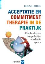 Acceptatie en Commitment therapie in de praktijk - Russ Harris (ISBN 9789079729180)