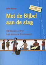 Met de Bijbel aan de slag - Jelle Nutma (ISBN 9789033832222)