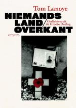 Niemands land/overkant - Tom Lanoye (ISBN 9789044625882)