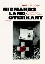 Niemands land/overkant - Tom Lanoye