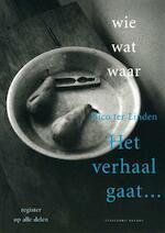 Wie wat waar Het verhaal gaat ... - Nico ter Linden, Nico ter Linden (ISBN 9789050186209)