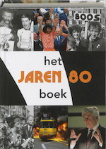 Het Jaren 80 Boek - Paul Brood, Paul Brood, Rene Kok, Erik Somers (ISBN 9789040085796)