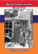 Zij die moesten vluchten, 10 mei 1940 - Wim Buitenhuis (ISBN 9789491670138)