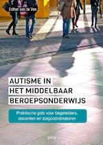 Autisme in het middelbaar beroepsonderwijs - Esther van de Ven (ISBN 9789491806346)