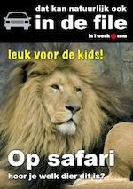 Op safari. Hoor je welk dier dit is? - Kasper Boon (ISBN 9789461492968)