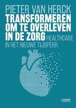 Transformeren om te overleven in de zorg (E-boek - ePub formaat) - Pieter Van Herck (ISBN 9789401427814)
