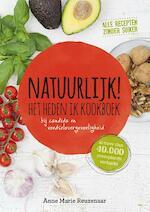 Natuurlijk! Het Hheden ik kookboek - Anne Marie Reuzenaar (ISBN 9789021558684)