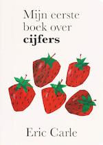 Mijn eerste boek over cijfers - Eric Carle (ISBN 9789025742393)