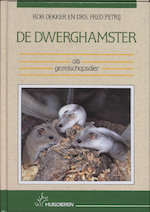 De dwerghamster als gezelschapsdier - R. Dekker, Amp, F. Petrij (ISBN 9789052660721)