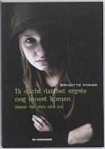 Ik dacht dat het ergste nog moest komen - Brigitte Minne (ISBN 9789058385819)