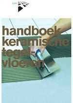Handboek keramische tegelvloeren - P.J. Bakker, P.F. van Deelen (ISBN 9789053675045)