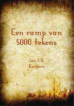 Een ramp van 5000 tekens - Jan J.B. Kuipers (ISBN 9789076982922)