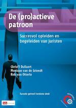 De (pro)actieve patroon - Christ'l Dullaert (ISBN 9789012392587)