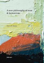 A new philosophy of man & humanism - Hans L.M. Dassen (ISBN 9789086662937)