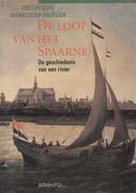 De loop van het Spaarne - B.C. Sliggers (ISBN 9789060972212)