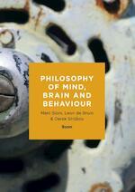 Philosophy of mind, brain and behaviour - Marc Slors, Leon de Bruin, Derek Strijbos (ISBN 9789089536549)