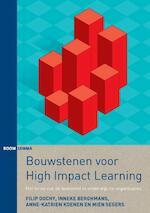 Bouwstenen voor high impact learning - Filip Dochy, Inneke Berghmans, Anne-Katrien Koenen, Mien Segers (ISBN 9789089538482)