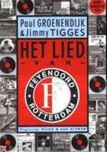 Het Lied van Feyenoord - Paul Groenendijk, Jimmy Tigges (ISBN 9789038827346)
