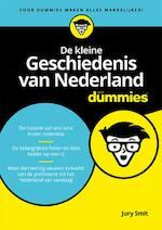 De kleine Geschiedenis van Nederland voor Dummies - Jury Smit (ISBN 9789045351995)