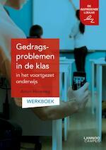 Gedragsproblemen in de klas in het voortgezet onderwijs: werkboek - Anton Horeweg (ISBN 9789401435345)