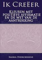 Ik Creëer - Saskia Dierckxsens (ISBN 9789402148770)